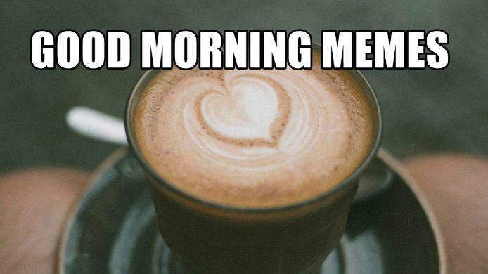Funny Happy Good Morning Meme